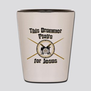 Drum for Jesus Shot Glass