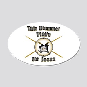 Drum for Jesus 20x12 Oval Wall Decal