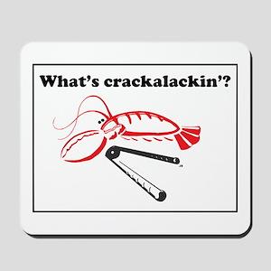 What's Crackalackin'? Mousepad