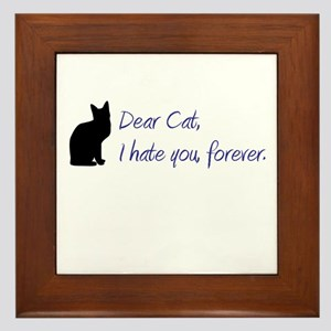 Dear Cat, I hate you, forever. Framed Tile