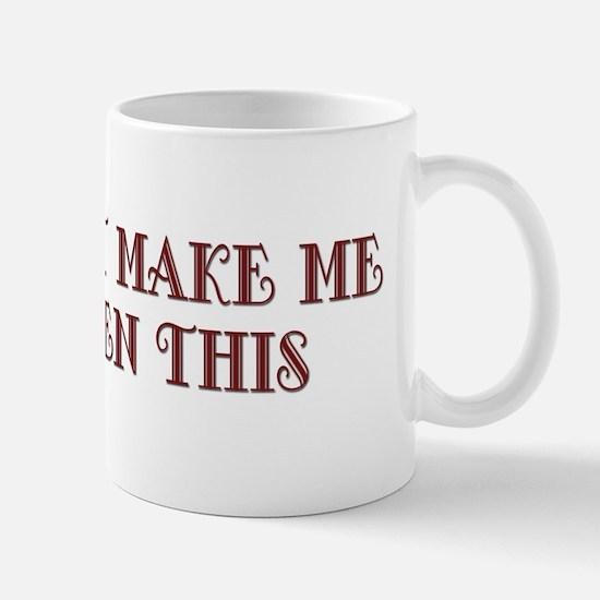 Can 'O Whoop Ass Mug