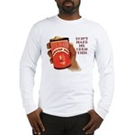 Can 'O Whoop Ass Long Sleeve T-Shirt