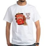 Can 'O Whoop Ass White T-Shirt
