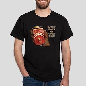 Can 'O Whoop Ass Black T-Shirt
