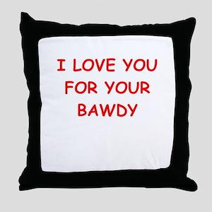BAWDY Throw Pillow