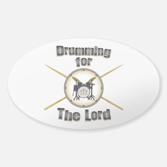 Drumming for the Lord Sticker (Oval)