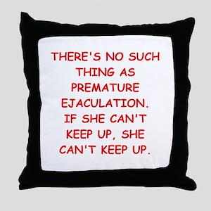 PREMATURE Throw Pillow