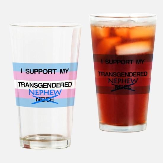 I support my Transgendered Nephew Drinking Glass