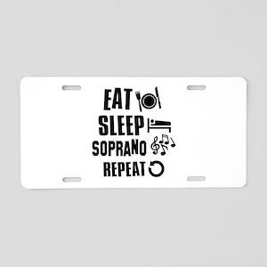 Eat Sleep Soprano Aluminum License Plate
