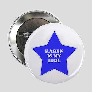 Karen Is My Idol Button