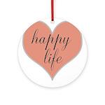 happy life Round Ornament