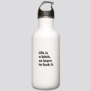 Life is a bitch Stainless Water Bottle 1.0L