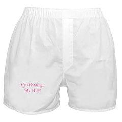 My Wedding, My Way! Boxer Shorts