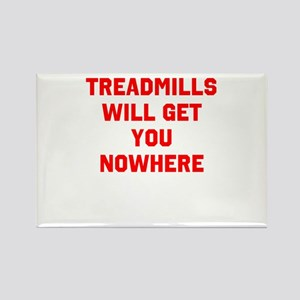 Treadmills will get you nowhere Rectangle Magnet