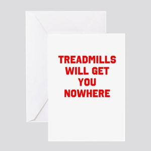 Treadmills will get you nowhere Greeting Card