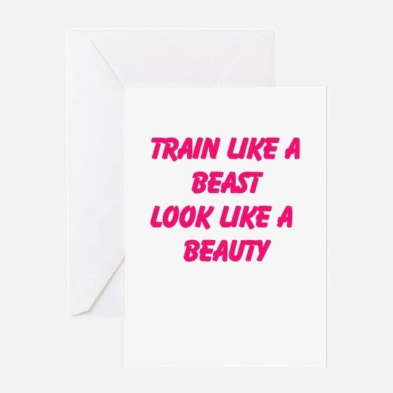 Train like a beast - look like a beauty Greeting C