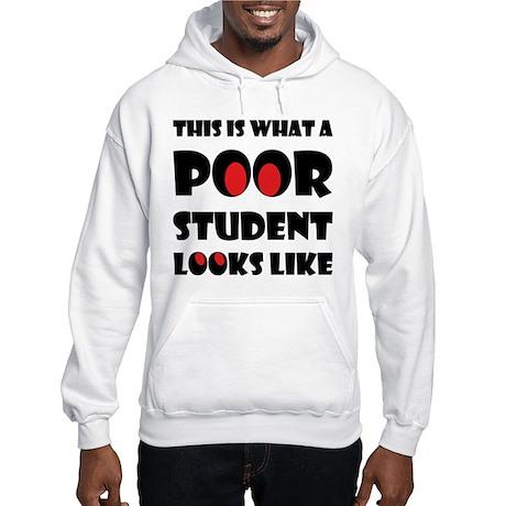 Poor student Hooded Sweatshirt
