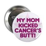 mom kicked cancer Button