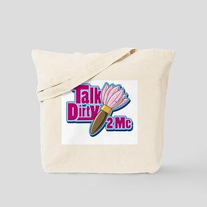 Talk Dirty to me! Tote Bag