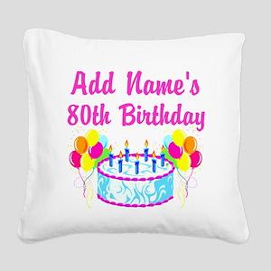 HAPPY 80TH BIRTHDAY Square Canvas Pillow