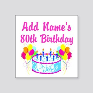 "HAPPY 80TH BIRTHDAY Square Sticker 3"" x 3"""
