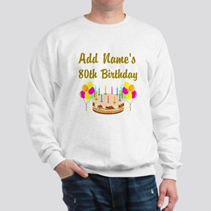 HAPPY 80TH BIRTHDAY Sweatshirt