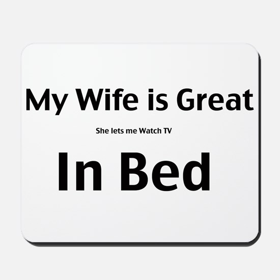 My wife is great Mousepad