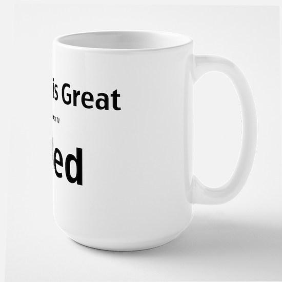 My wife is great Large Mug