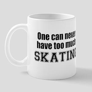 Never Too Much SKATING Mug