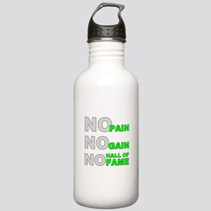 No Pain No Gain No Hall of Fame Stainless Water Bo