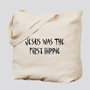 Jesus Was The First Hippie Tote Bag