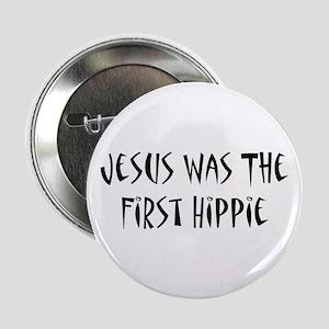 """Jesus Was The First Hippie 2.25"""" Button"""