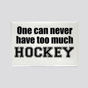 Never Too Much HOCKEY Rectangle Magnet