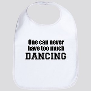 Never Too Much DANCING Bib