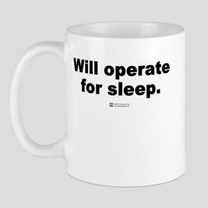 Will operate for sleep -  Mug