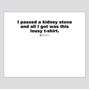 I passed a kidney stone -  Small Poster