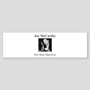 Joe McCarthy Now More Than Ever Bumper Sticker