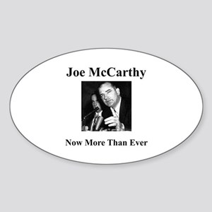 Joe McCarthy Now More Than Ever Oval Sticker