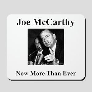 Joe McCarthy Now More Than Ever Mousepad
