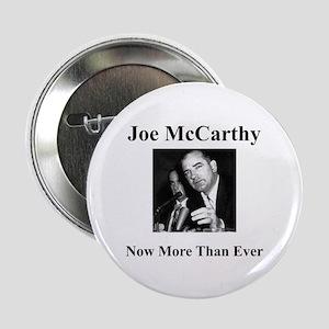 Joe McCarthy Now More Than Ever Button