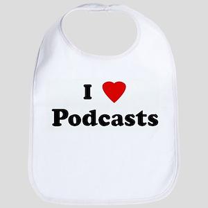 I Love Podcasts Bib