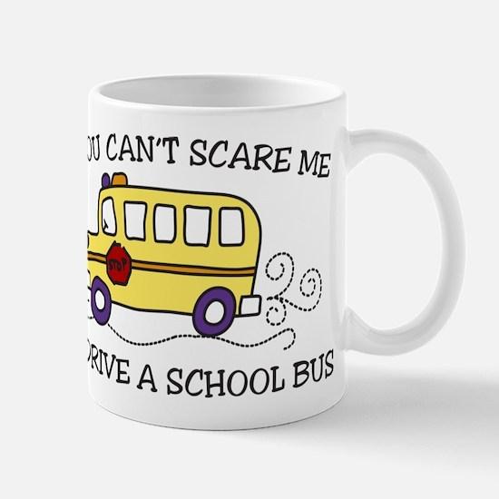 You Cant Scare Me Mug