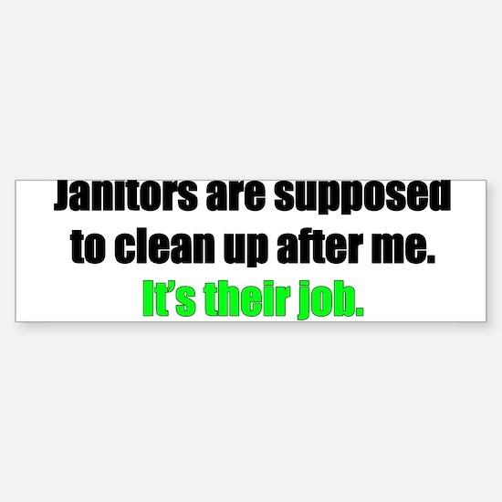 Janitor spoof Bumper Bumper Bumper Sticker