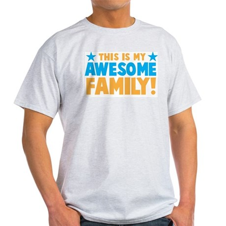 This is my awesome family! Light T-Shirt