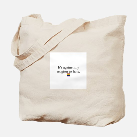 It's Against My Religion To Hate Tote Bag