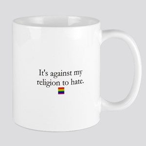 It's Against My Religion To Hate Mug