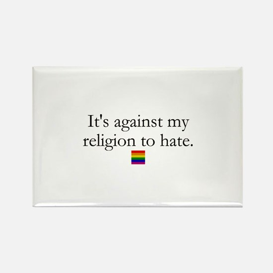 It's Against My Religion To Hate Rectangle Magnet