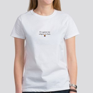 It's Against My Religion To Hate Women's T-Shirt