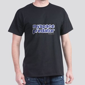 Myspace predator -  Black T-Shirt
