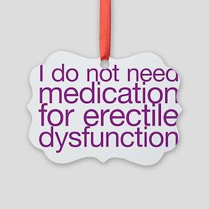 I do not have erectile dysfunction Picture Ornamen